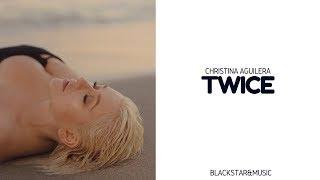 Download Lagu ❝Twice ❞ Christina Aguilera || Traducida al español Mp3