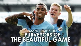 Manchester City | Purveyors Of The Beautiful Game