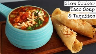 Taco soup with Potato & Cheese Taquitos | Vegan Crockpot