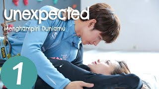 Unexpected (Menghampiri Duniamu) Ep.01 | 来到你的世界 | WeTV 【INDO SUB】