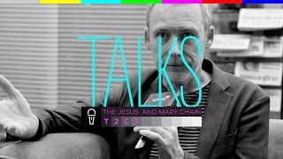 """The Jesus and Mary Chain """"Logrando una diferencia enorme""""   TALKS"""