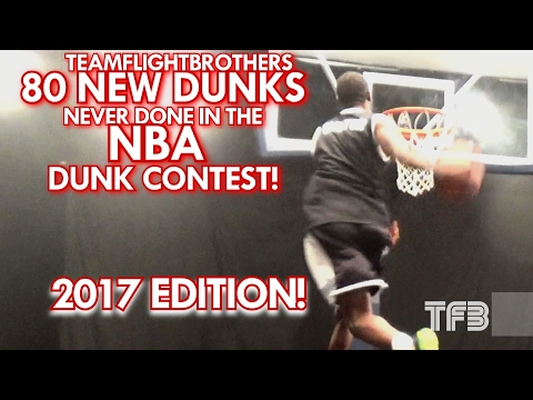 2017 NBA Dunk Contest Edition | 80 NEW Dunks NEVER done in the NBA Dunk Contest