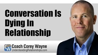 Conversation Is Dying In Relationship
