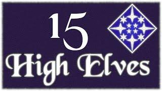 Divide & Conquer V4: High Elves - 15, Royal Blood Indeed!