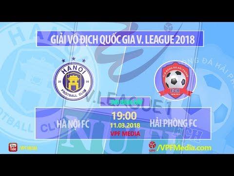TRỰC TIẾP | Hà Nội vs Hải Phòng | VÒNG 1 NUTI CAFE V LEAGUE 2018