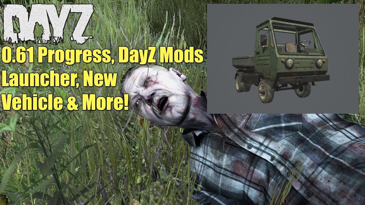 DayZ Standalone: 0.61 Progress, New Vehicle, External Mod ...  DayZ Standalone...