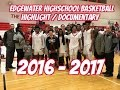 watch he video of Edgewater Basketball Highlights / Documentary 2016 - 2017 ~ The Final Mixtape