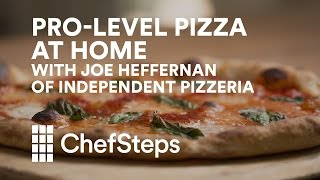 How to Get Pro-Level Pizza at Home with Joe Heffernan of Independent Pizzeria