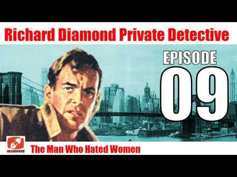 Richard Diamond Private Detective - Radio Show - 09 - The Man Who Hated Women - Pulp Private Eye