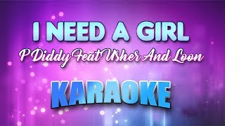 P Diddy Feat Usher And Loon - I Need A Girl (Karaoke version with Lyrics)