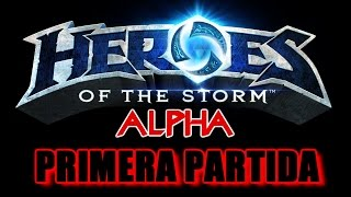 Heroes Of The Storm (Alpha) - ¡Mi primera partida!