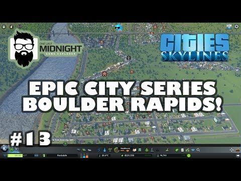Cities: Skylines - Epic City Series - Boulder Rapids - Part 13