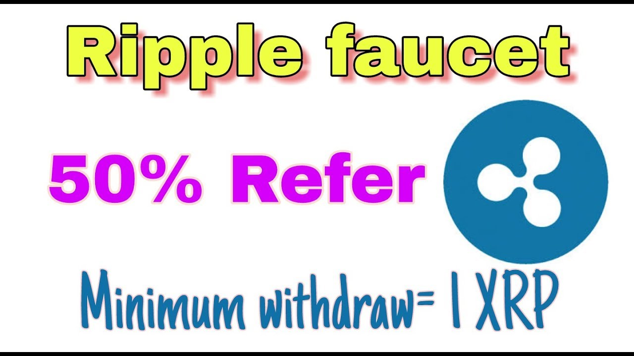 Ripple faucet Minimum withdraw 1 xrp - YouTube