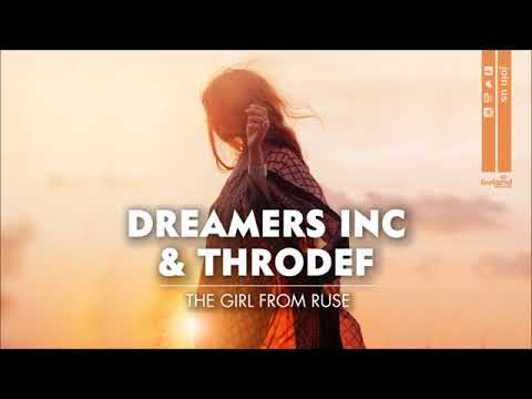 Dreamers Inc & Throdef - The Girl From Ruse - Official Audio Release