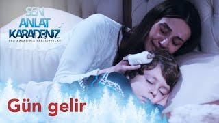 Gün Gelir - Aysel Yakupoğlu - Sen Anlat Karadeniz 1. Bölüm