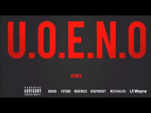 Rocko  UOENO Remix Pt 4 feat Lil Wayne, Rick Ross, 2Chainz, Future & More