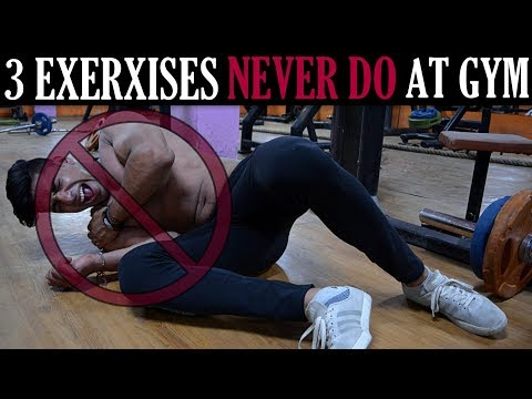 3 Exercises Never Do at Gym - STOP NOW Please !