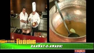 The Foodie - Daawat-e-Awadh - Part 2