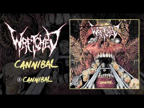 Wretched - Cannibal (Audio)