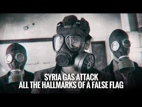 Syria Gas Attack  All the Hallmarks of a False Flag