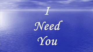 LeAnn Rimes I Need You Lyrics *on screen above & in description below*