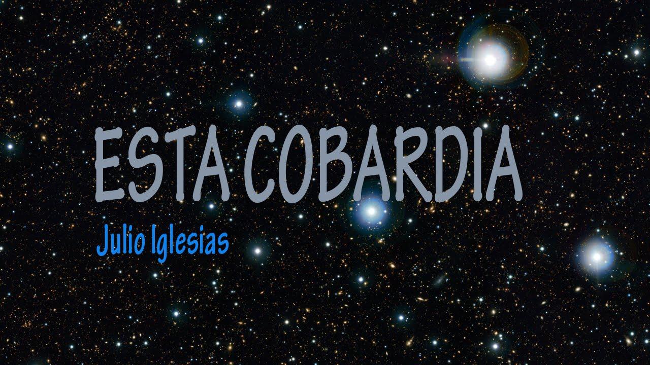 Julio Iglesias:Esta Cobardía Lyrics | LyricWiki | FANDOM ...