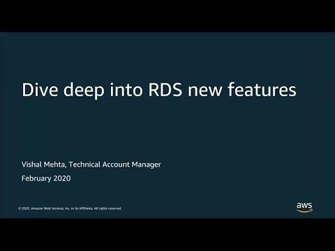 Dive Deep Into RDS New Features - AWS Online Tech Talks