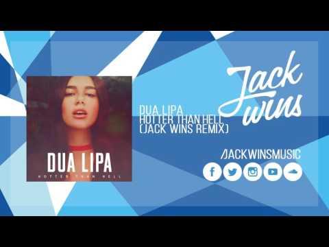 Dua Lipa - Hotter Than Hell (Jack Wins Remix)