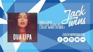 Dua Lipa - Hotter Than Hell (Jack Wins Remix)