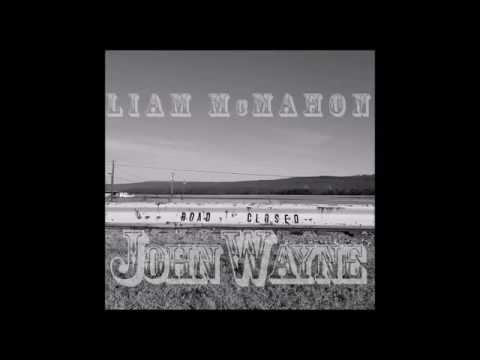 "Liam McMahon - ""John Wayne"""