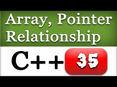 35 | Relationship between Arrays and Pointers in C++ with Example  | CPP Programming Video Tutorials