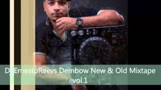 Dj ErnestoReevs DembowNew & Old The Mixtape vol.1