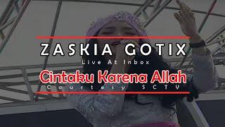 ZASKIA GOTIX [Cintaku Karena Allah] Live At Inbox (09-07-2015) Courtesy SCTV