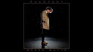 Mason Watts Recovery.mp3