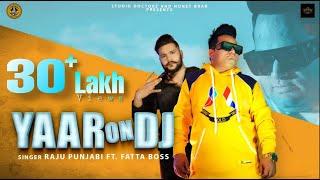 Yaar On Dj | Raju Punjabi | Fatta Boss | New Haryanvi Songs Haryanavi 2020 | Latest Songs2020