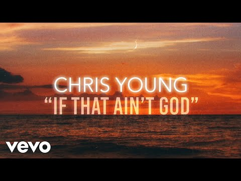 Chris Young – If That Ain't God