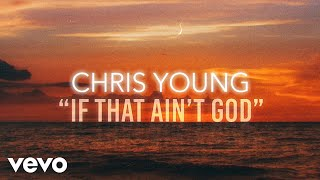 Chris Young - If That Ain't God (Lyric Video)