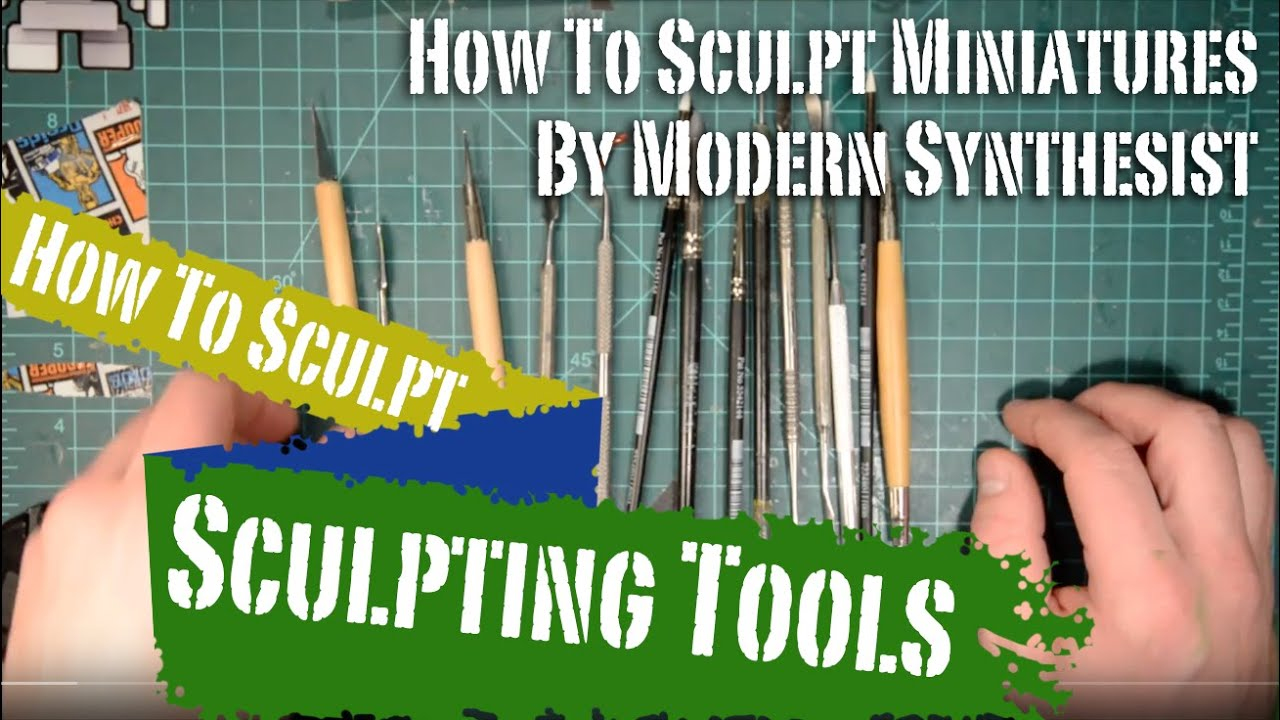 Modern Synthesist: How to Sculpt Miniatures 1: Best tools