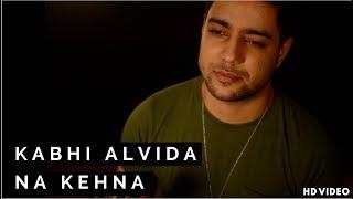 Kabhi Alvida Naa Kehna - Unplugged Cover | Siddharth Slathia | Shahrukh Khan