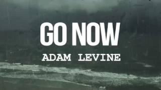 Adam Levine Go Now From Sing Street Lyrics