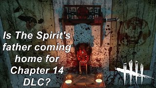 Dead By Daylight  Breaking News! Is The Spirit's Father coming in DLC chapter 14?