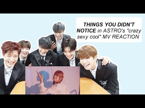 "ASTRO ; ""crazy sexy cool"" mv reaction 