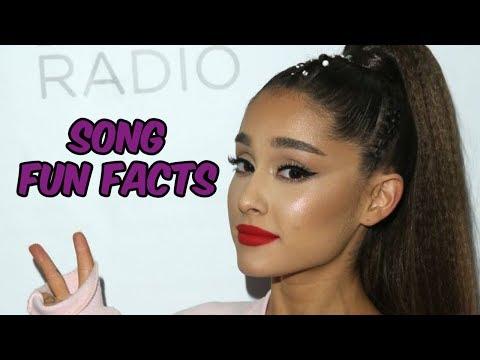 Ariana Grande - Song Fun Facts