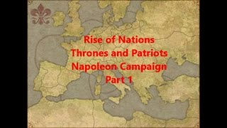 Rise of Nations Thrones and Patriots - Napoleon Campaign - Part 1