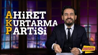 AHİRET KURTARMA PARTİSİ | UYURGEZER 10.
