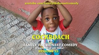 COCKROACH (Family The Honest Comedy)(Episode 33)