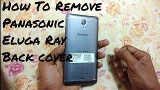 How to remove back cover Panasonic Eluga Ray X