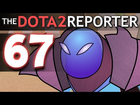 The DOTA 2 Reporter Ep. 67: Game Breaking