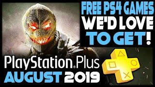 PlayStation Plus AUGUST 2019 - FREE PS4 Games We'd LOVE to Get!
