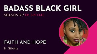 Badass Black Girl [the Vlog] - Episode 1 S2 - Faith & Hope ft. Stichiz